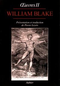 """William Blake - Oeuvres - Volume 2, Poèmes ; L'Evangile éternel ; Les Portes du paradis ; Annotations aux """"Aphorismes sur l'Homme"""" de Lavater."""