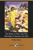William Blake - The book of thel, and the marriage of heaven and hell.
