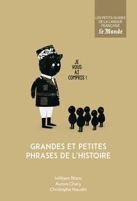 William Blanc et Aurore Chéry - Grandes et petites phrases de l'Histoire.