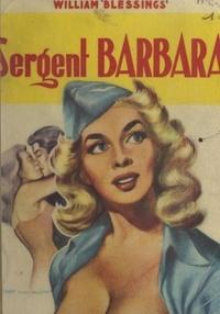 William Blessings - Sergent Barbara.