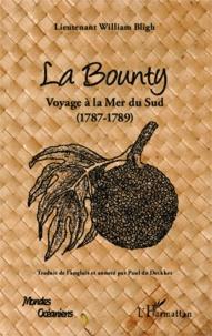 William Bligh - La Bounty - Voyage à la Mer du Sud (1787-1789).