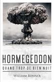 William Bonner - Hormegeddon - Quand trop de bien nuit.