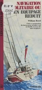 William Borel et Jean Monfort - Navigation en solitaire ou en équipage réduit.