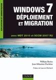 William Bories et Jean-Sébastien Duchêne - Windows 7, Déploiement et Migration - Avec MDT 2010 et SCCM 2007 R2.