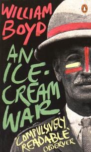 William Boyd - An Ice-Cream War.