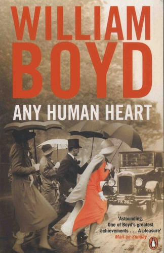 William Boyd - Any Human Heart - The Intimate Journals of Logan Mountstuart.