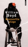 William Boyd - Brazzaville plage.