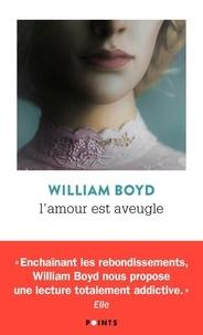 William Boyd - L'amour est aveugle - Le ravissement de Brodie Moncur.