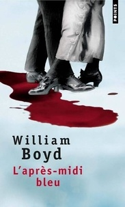 William Boyd - L'après-midi bleu.