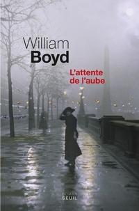 William Boyd - L'attente de l'aube.