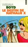 William Boyd - Le destin de Nathalie X.