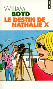 William Boyd - Le destin de Nathalie X.