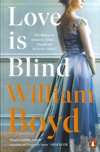 William Boyd - Love is blind - The Rupture of Brodie Moncur.