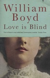 William Boyd - Love is Blind - The Rapture of Brodie Moncur.