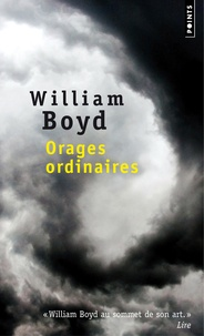 William Boyd - Orages ordinaires.