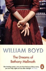 William Boyd - The Dreams of Bethany Mellmoth.