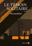 William Boyle - Le témoin solitaire.