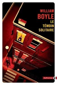 Livre gratuit téléchargement ipod Le témoin solitaire 9782404006109 (Litterature Francaise) par William Boyle FB2 ePub