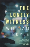 William Boyle - The Lonely Witness.