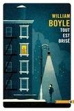 William Boyle - Tout est brisé.