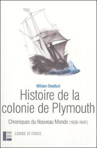 William Bradford - Histoire de la colonie de Plymouth - Chroniques du Nouveau Monde (1620-1647).