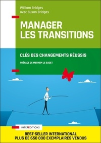 William Bridges et Susan Bridges - Manager les transitions - Clés des changements réussis.