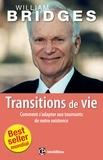 William Bridges - Transitions de vie - Comment s'adapter aux tournants de notre existence.