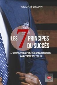 William Brown - Les 7 principes du succès.