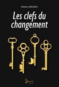William Brown - Les clefs du changement.