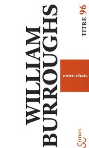 William Burroughs - Entre chats.