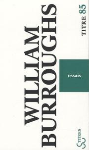 William Burroughs - Essais.