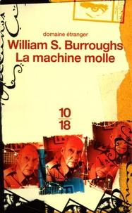 William Burroughs - La machine molle.