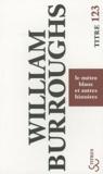 William Burroughs - Le métro blanc et autres histoires.