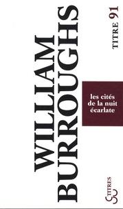 William Burroughs - Les cités de la nuit écarlate.