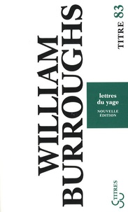 William Burroughs - Lettres du Yage.