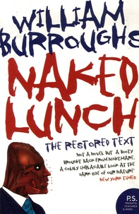 William Burroughs - The Naked Lunch.