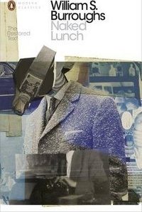 William Burroughs - Naked Lunch - The Restored Text.