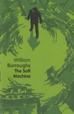 William Burroughs - The Soft Machine.