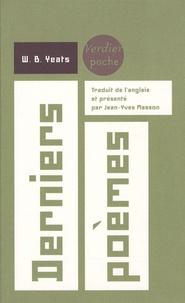 William Butler Yeats - Derniers poèmes (1936-1939) - Edition bilingue français-anglais.