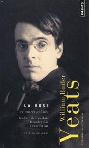 William Butler Yeats - La rose et autres poèmes - Poèmes choisis.