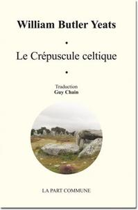 William Butler Yeats - Le crépuscule celtique.