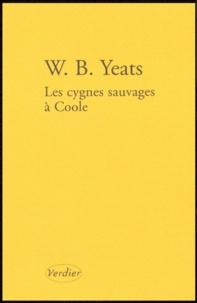 William Butler Yeats - Les Cygnes sauvages à Coole - Edition bilingue Français-Anglais.