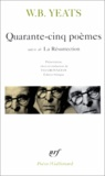 William Butler Yeats - Quarante-cinq poèmes - Suivis de La Résurrection.