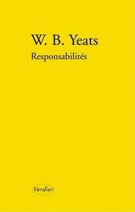 William Butler Yeats - Reponsabilités, poèmes de jeunesse 2, 1900-1914 - Edition bilingue.