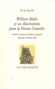 William Butler Yeats - William Blake et ses illustrations pour le Divine Comédie.