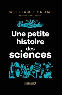 Paul Depovere et William Bynum - Une petite histoire des sciences - 40 portaits de Démocrite à Alan Turing.