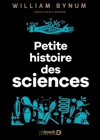 William Bynum - Une petite histoire des sciences.