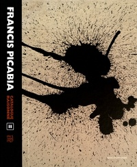 William Camfield et Beverley Calté - Francis Picabia - Catalogue raisonné Volume 2 (1915-1927).