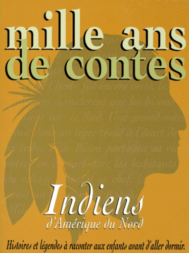William Camus et  Ka-Be-Mub-Be - Mille ans de contes - Indiens d'Amérique du Nord.