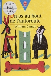 William Camus - Un os au bout de l'autoroute.